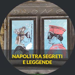 Napoli tra segreti e leggende