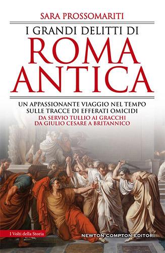I GRANDI DELITTI DI ROMA ANTICA DI SARA PROSSOMARITI